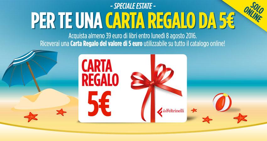 5 euro in regalo con LaFeltrinelli fino all'8 agosto 2016