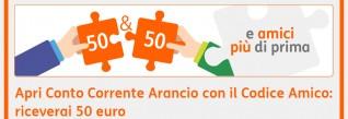 """Apri Conto Corrente Arancio con il Codice Amico """"7F9AC2"""": ricevi 50 euro in regalo!"""