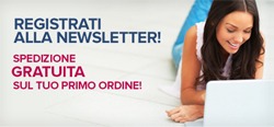 Registrati alla Newsletter: spedizione gratis con il primo ordine!