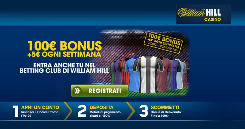 Bonus Scommesse William Hill: fino a 100€ di bonus più 5€ a settimana.