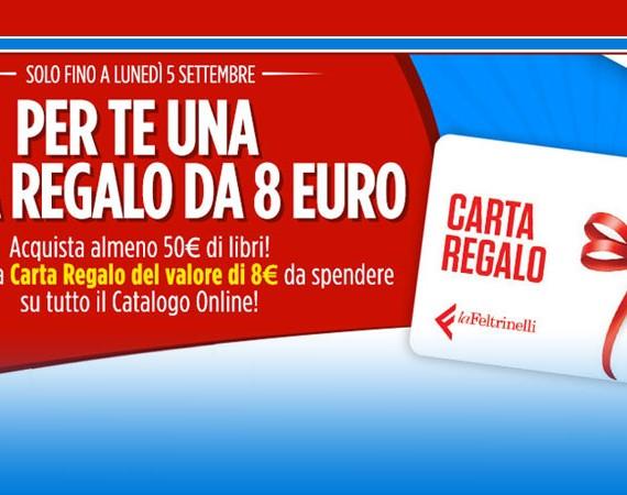 Una carta regalo da 8 euro per te con un acquisto di almeno 50€ di libri su La Feltrinelli