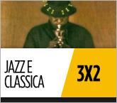 Musica Jazz e Classica Sony in offerta speciale: 3 titoli al prezzo di 2.