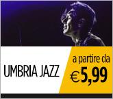Gli artisti di Umbria Jazz 2016 in offerta esclusiva a partire da €5,99.