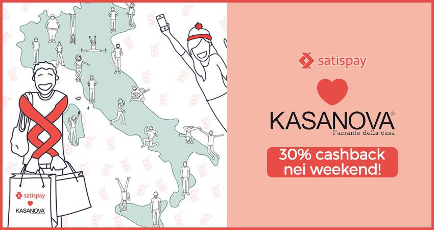 Nuova promo cashback Kasanova: Satispay ti regala il 30% di cashback sugli acquisti Kasanova, tutti i weekend di dicembre! Fino al 26 dicembre 2016.