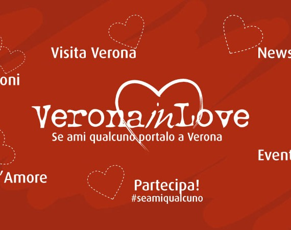 Verona In Love 2016 Se ami qualcuno portalo a Verona